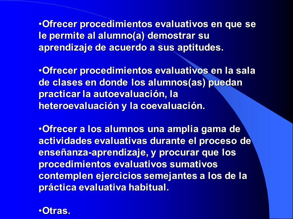 Ofrecer procedimientos evaluativos en que se