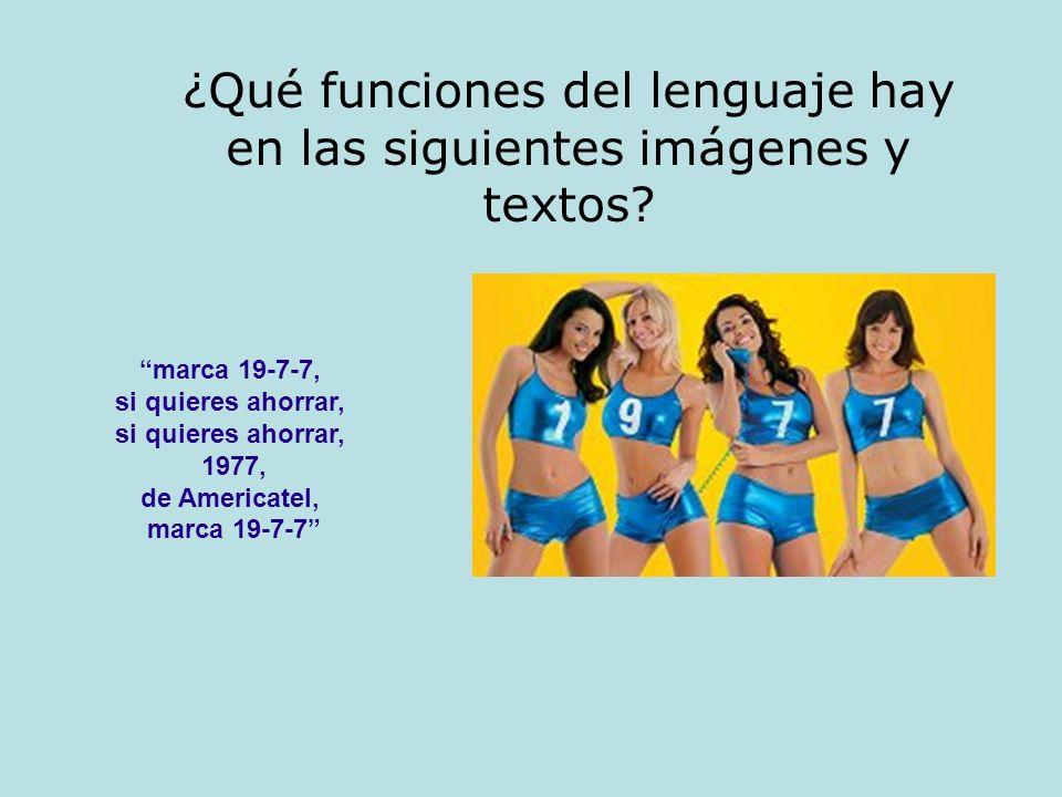 ¿Qué funciones del lenguaje hay en las siguientes imágenes y textos