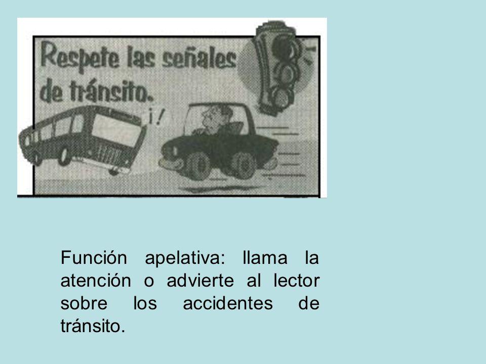 Función apelativa: llama la atención o advierte al lector sobre los accidentes de tránsito.