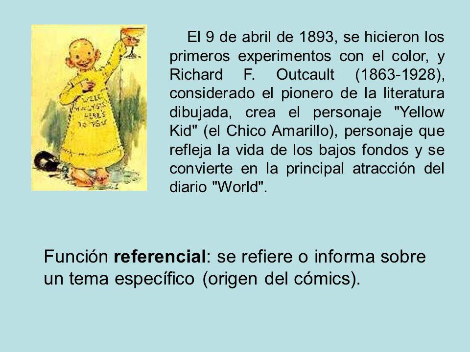 El 9 de abril de 1893, se hicieron los primeros experimentos con el color, y Richard F. Outcault (1863-1928), considerado el pionero de la literatura dibujada, crea el personaje Yellow Kid (el Chico Amarillo), personaje que refleja la vida de los bajos fondos y se convierte en la principal atracción del diario World .