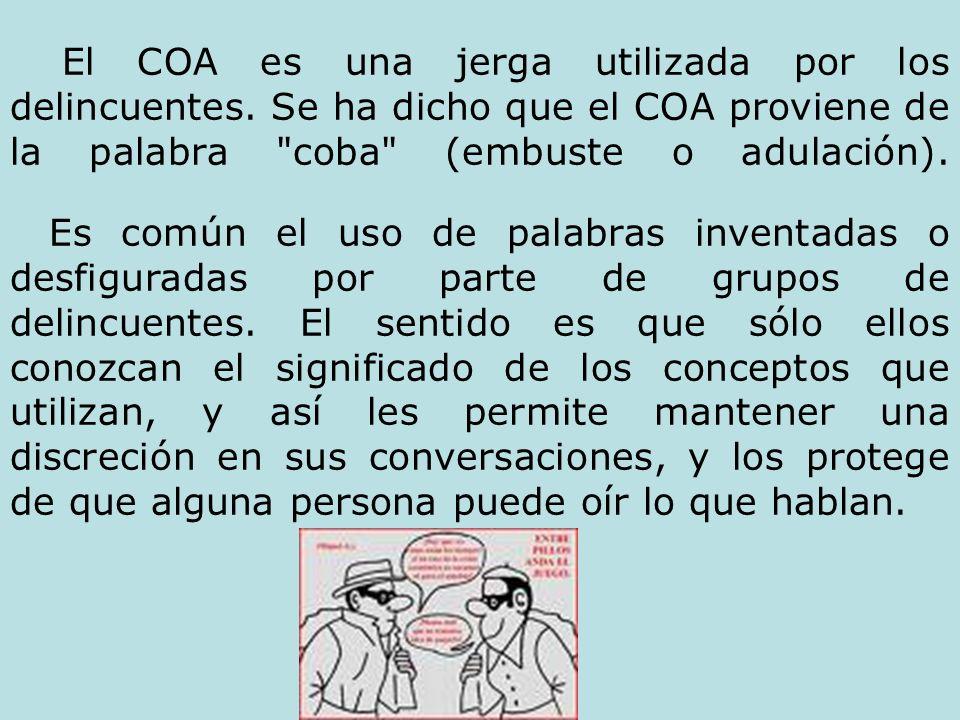El COA es una jerga utilizada por los delincuentes