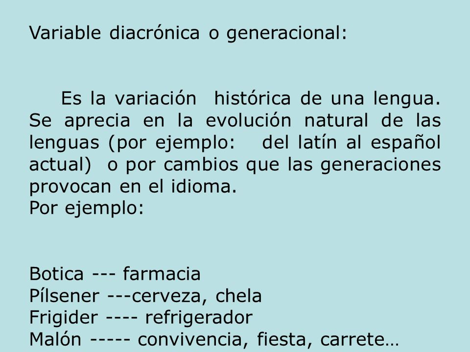 Variable diacrónica o generacional: