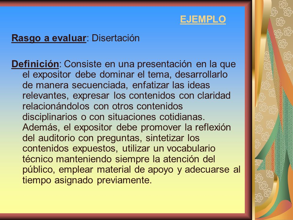 EJEMPLO Rasgo a evaluar: Disertación.