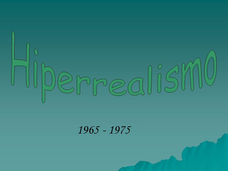 Hiperrealismo 1965 - 1975