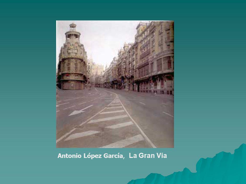 Antonio López García, La Gran Vía