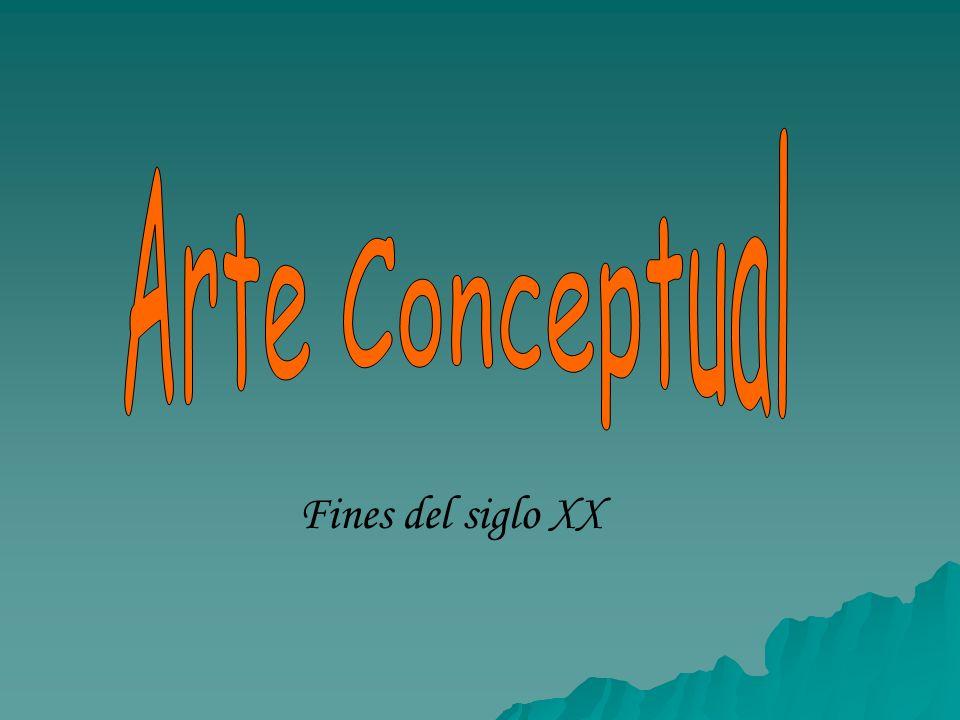 Arte Conceptual Fines del siglo XX
