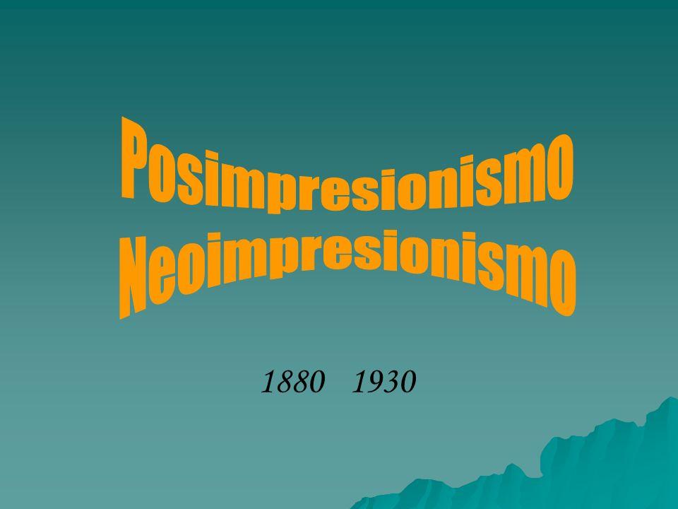 Posimpresionismo Neoimpresionismo 1880 1930