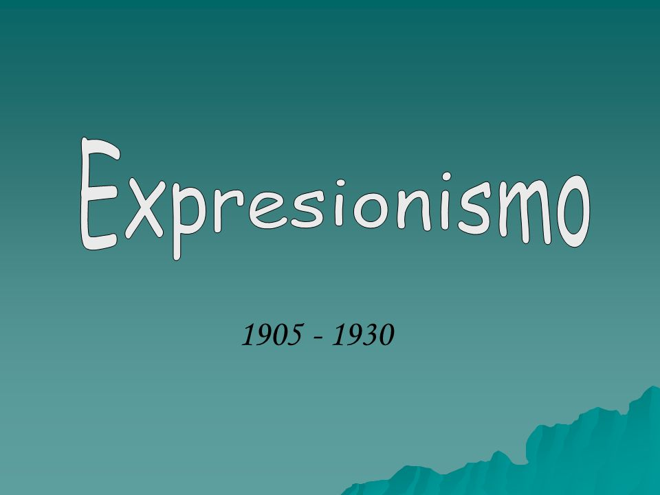 Expresionismo 1905 - 1930