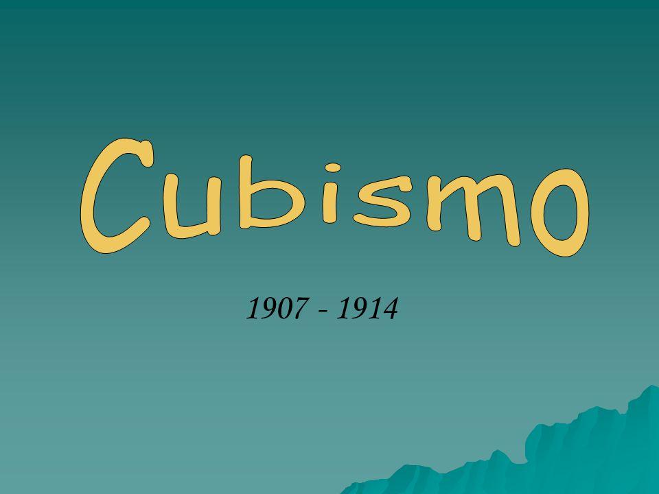 Cubismo 1907 - 1914