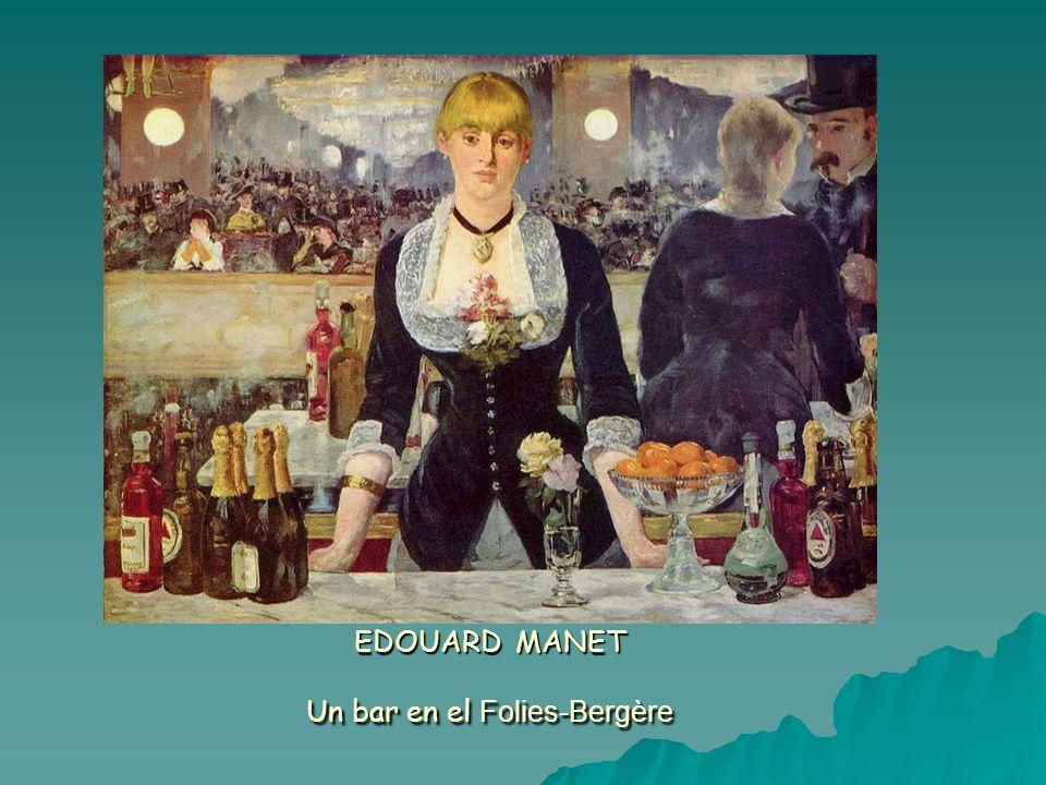 EDOUARD MANET Un bar en el Folies-Bergère