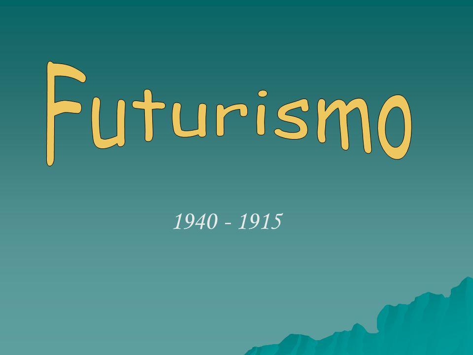 Futurismo 1940 - 1915
