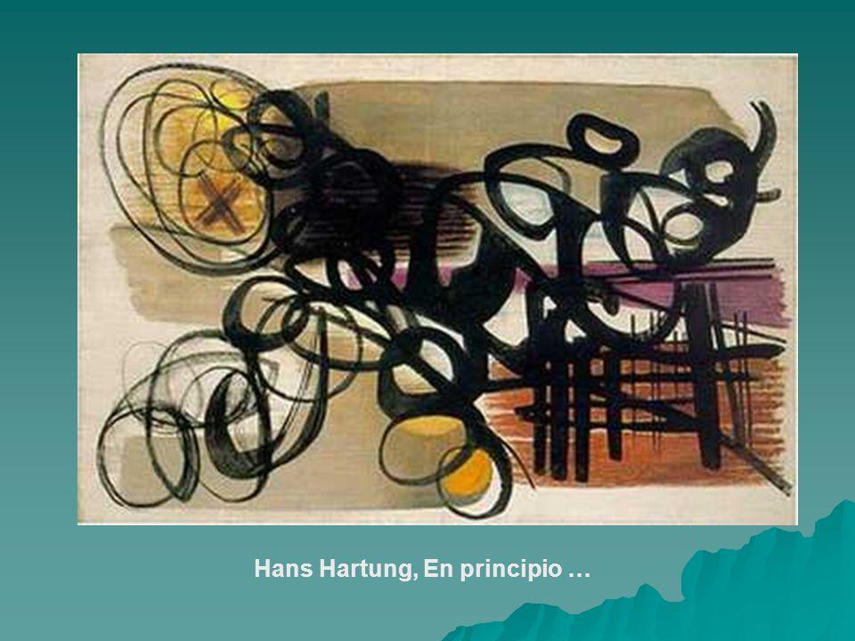 Hans Hartung, En principio …