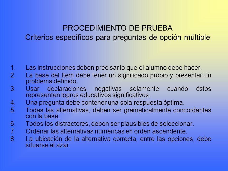 PROCEDIMIENTO DE PRUEBA Criterios específicos para preguntas de opción múltiple
