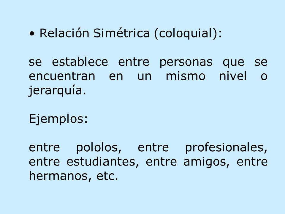 • Relación Simétrica (coloquial):