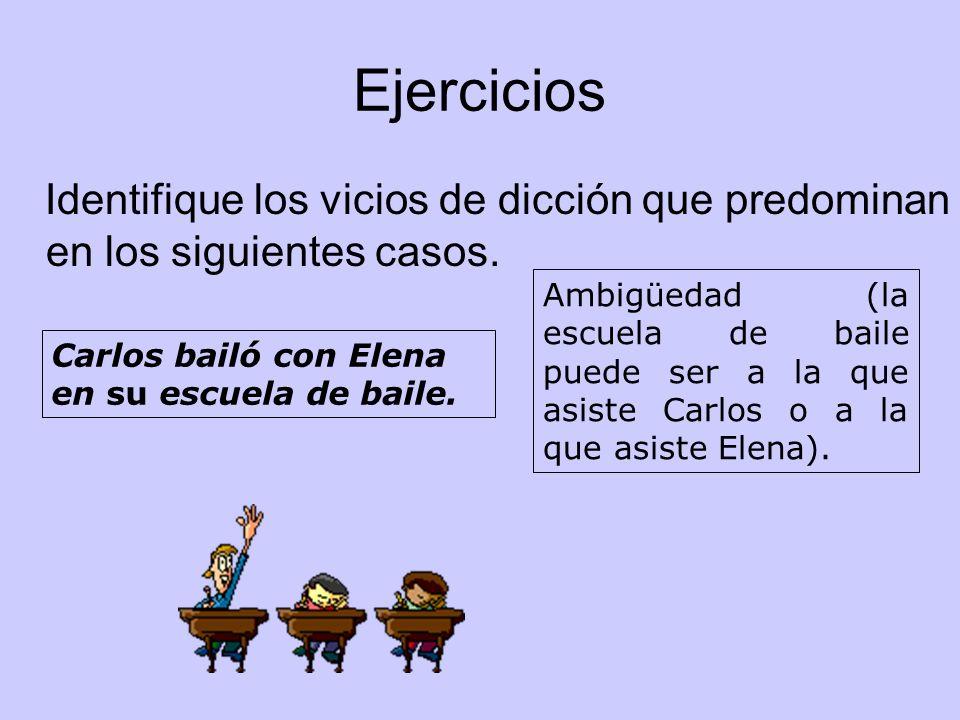 Ejercicios Identifique los vicios de dicción que predominan en los siguientes casos.