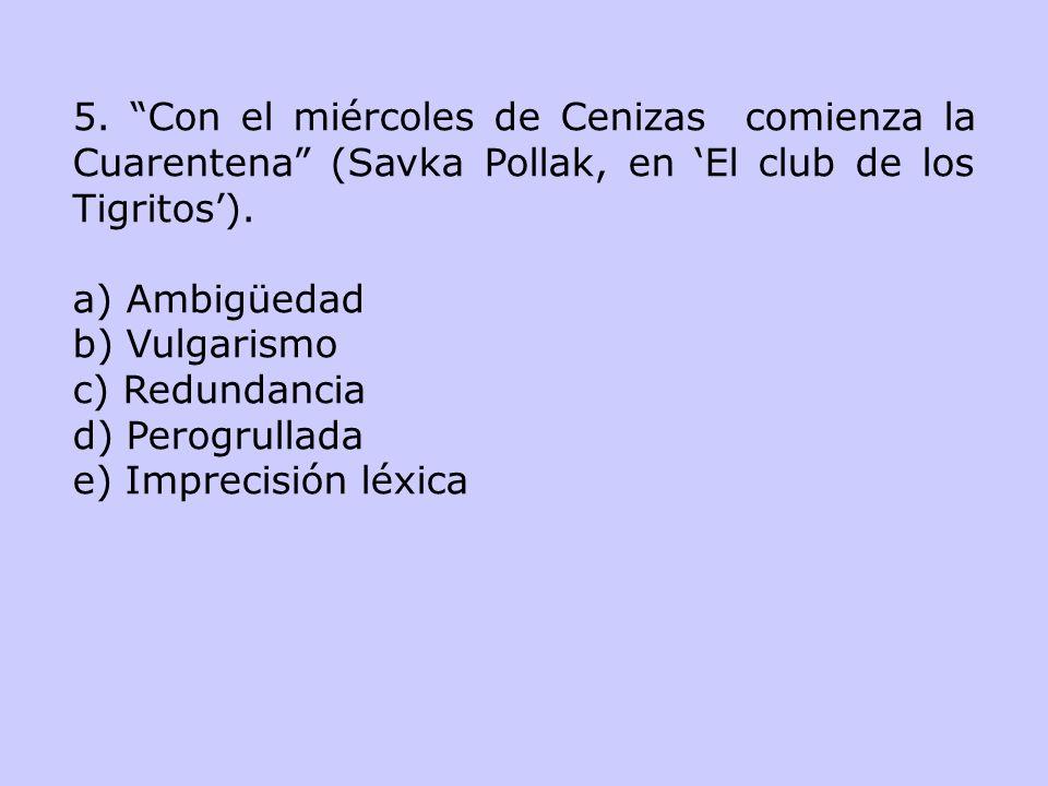 5. Con el miércoles de Cenizas comienza la Cuarentena (Savka Pollak, en 'El club de los Tigritos').