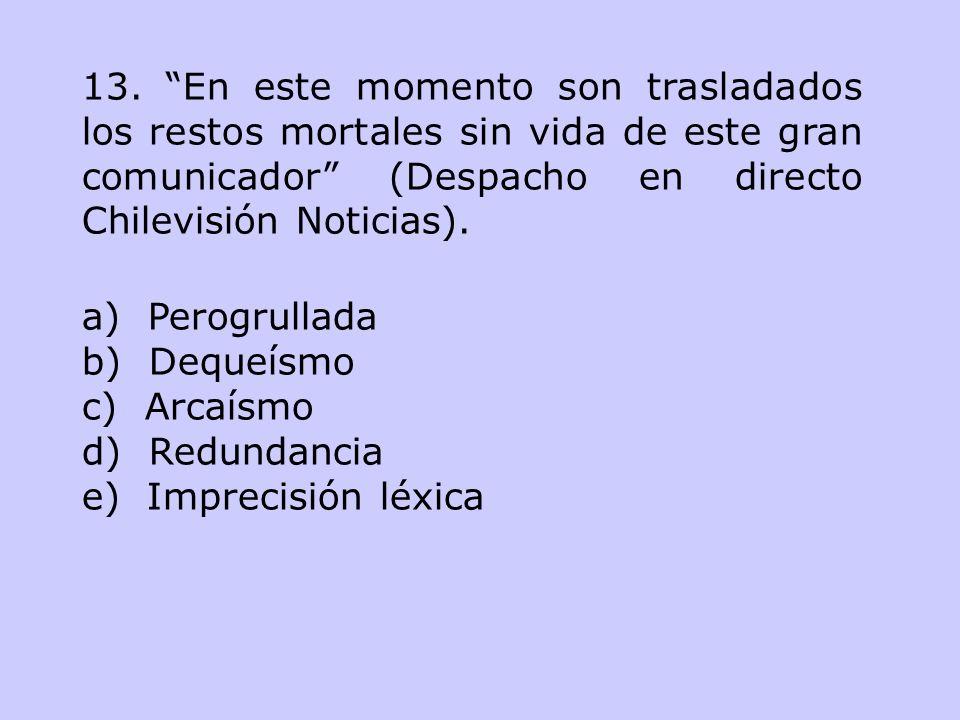 13. En este momento son trasladados los restos mortales sin vida de este gran comunicador (Despacho en directo Chilevisión Noticias).