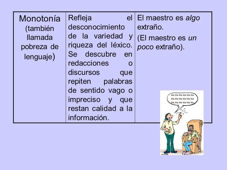 Monotonía (también llamada pobreza de lenguaje)