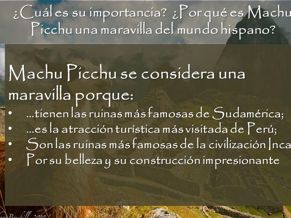 Machu Picchu se considera una maravilla porque: