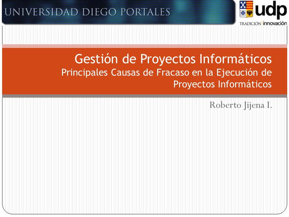 Gestión de Proyectos Informáticos Principales Causas de Fracaso en la Ejecución de Proyectos Informáticos