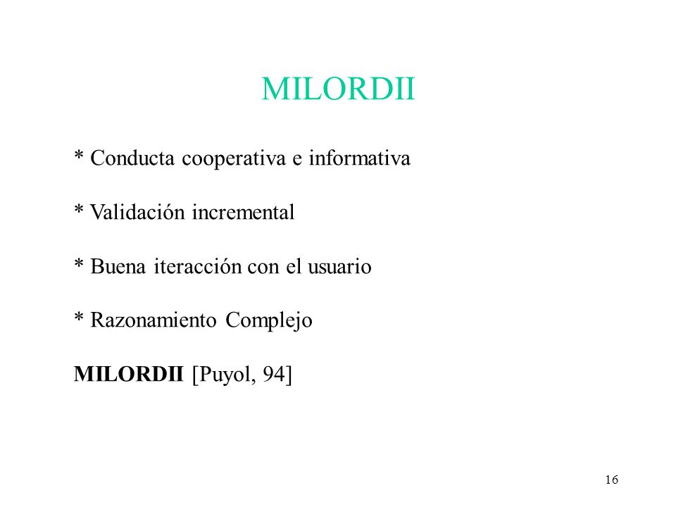 MILORDII * Conducta cooperativa e informativa * Validación incremental