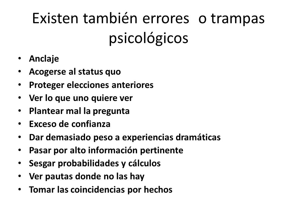 Existen también errores o trampas psicológicos