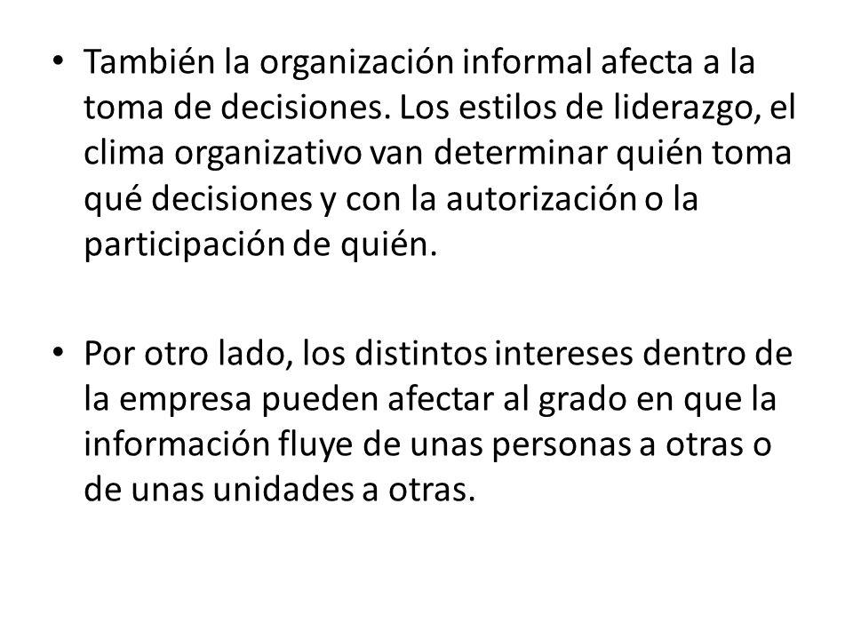 También la organización informal afecta a la toma de decisiones