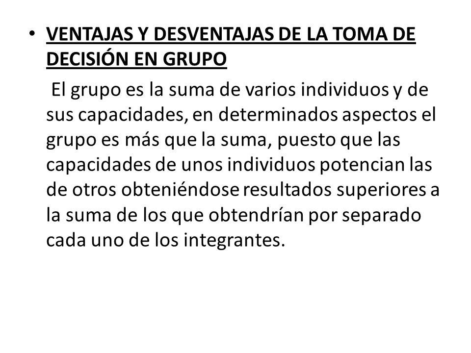 VENTAJAS Y DESVENTAJAS DE LA TOMA DE DECISIÓN EN GRUPO