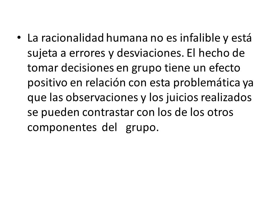 La racionalidad humana no es infalible y está sujeta a errores y desviaciones.