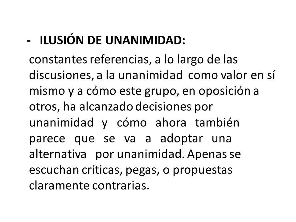 - ILUSIÓN DE UNANIMIDAD: