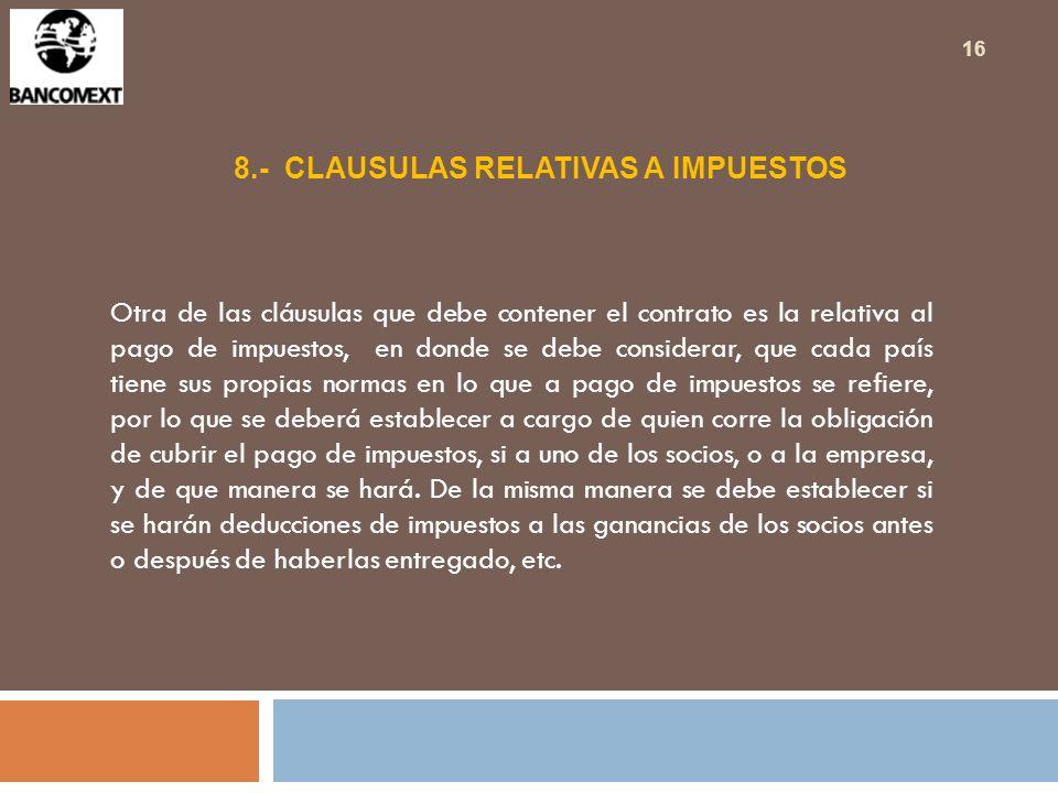 8.- CLAUSULAS RELATIVAS A IMPUESTOS
