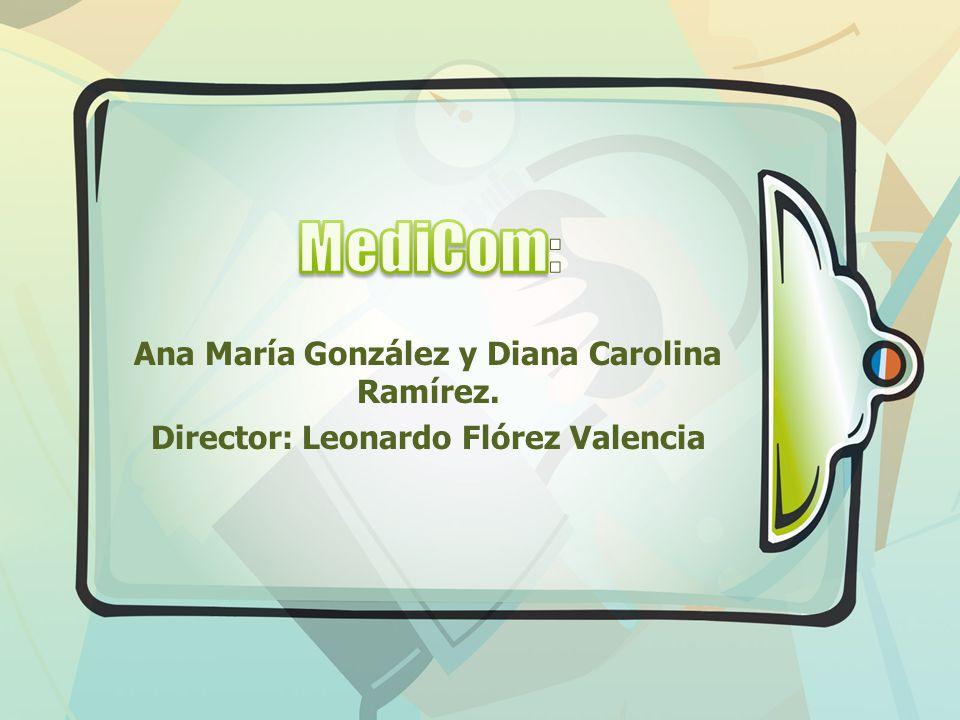 MediCom: Ana María González y Diana Carolina Ramírez.