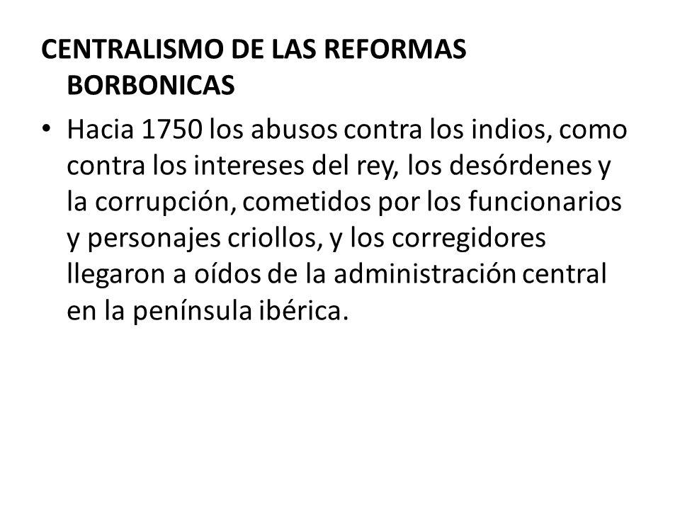 CENTRALISMO DE LAS REFORMAS BORBONICAS