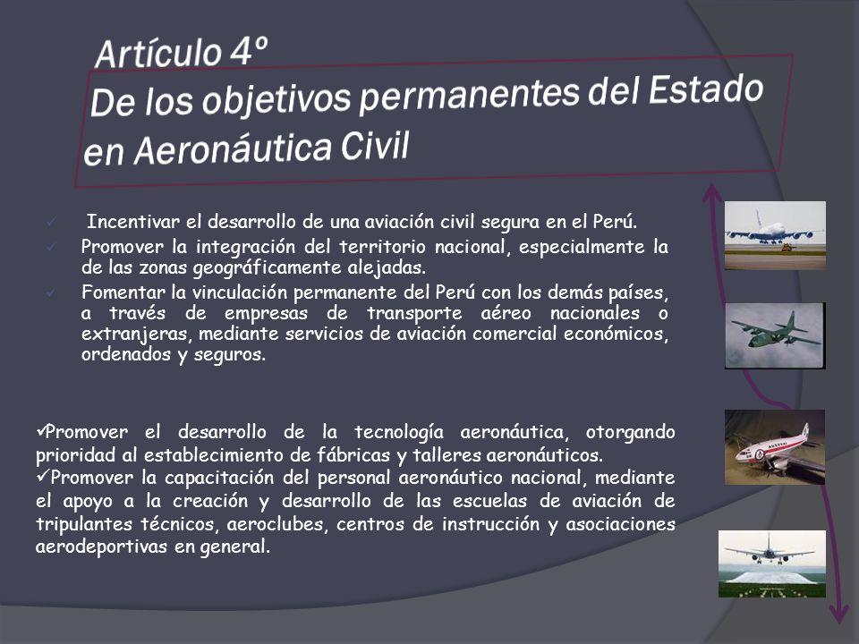 Artículo 4º De los objetivos permanentes del Estado en Aeronáutica Civil