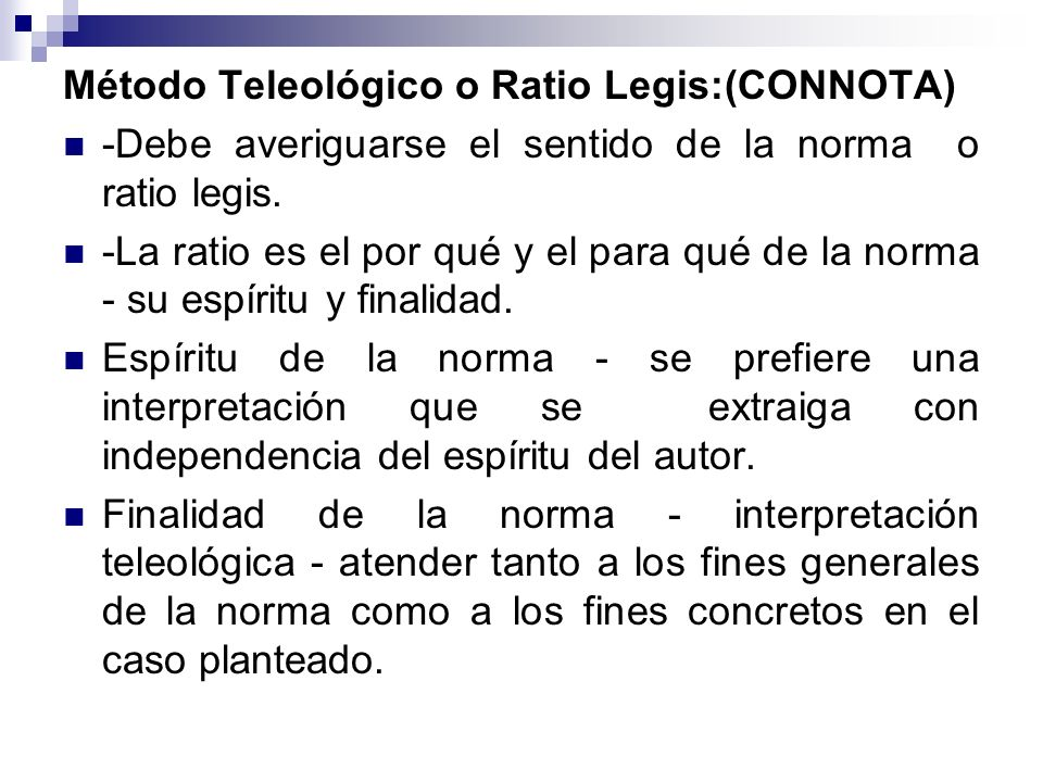 Método Teleológico o Ratio Legis:(CONNOTA)