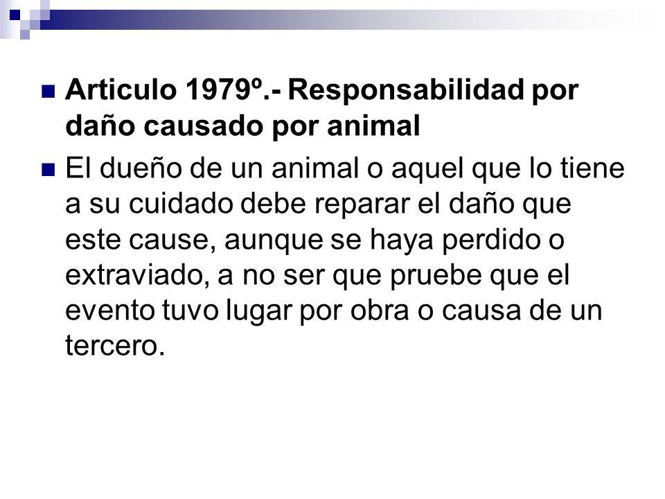 Articulo 1979º.- Responsabilidad por daño causado por animal