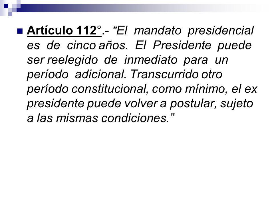 Artículo 112°. - El mandato presidencial es de cinco años