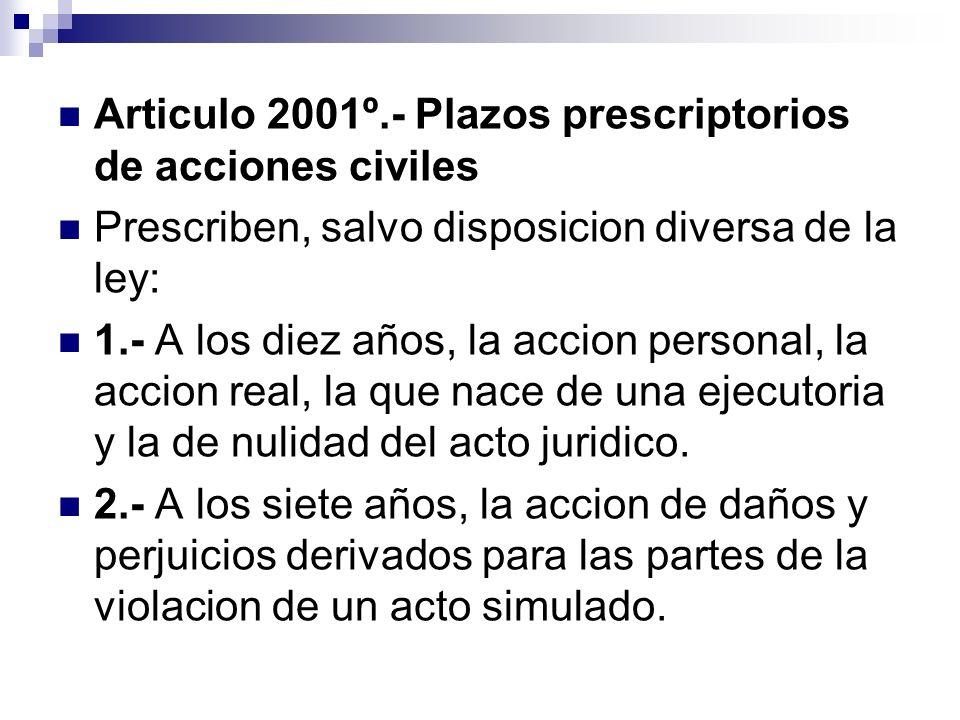 Articulo 2001º.- Plazos prescriptorios de acciones civiles