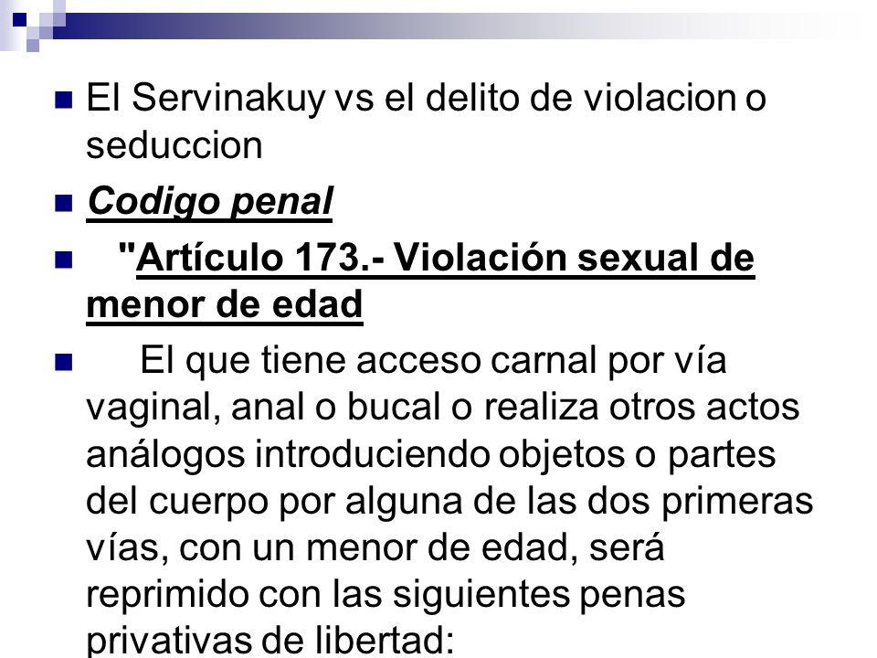 El Servinakuy vs el delito de violacion o seduccion