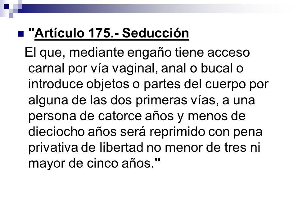 Artículo 175.- Seducción