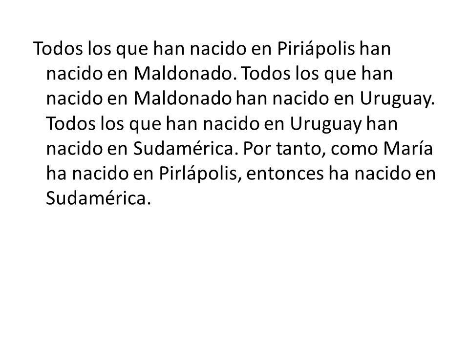 Todos los que han nacido en Piriápolis han nacido en Maldonado