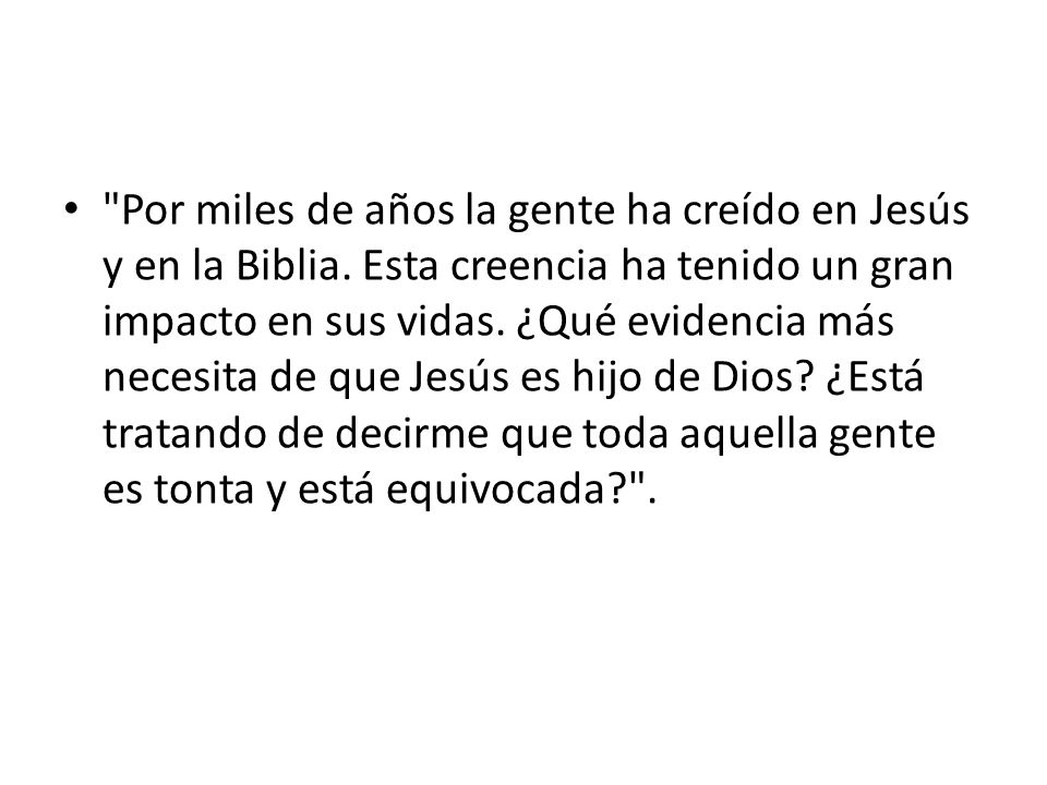 Por miles de años la gente ha creído en Jesús y en la Biblia