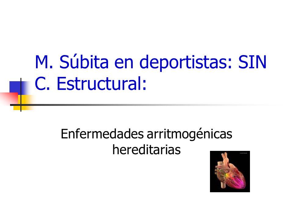 M. Súbita en deportistas: SIN C. Estructural: