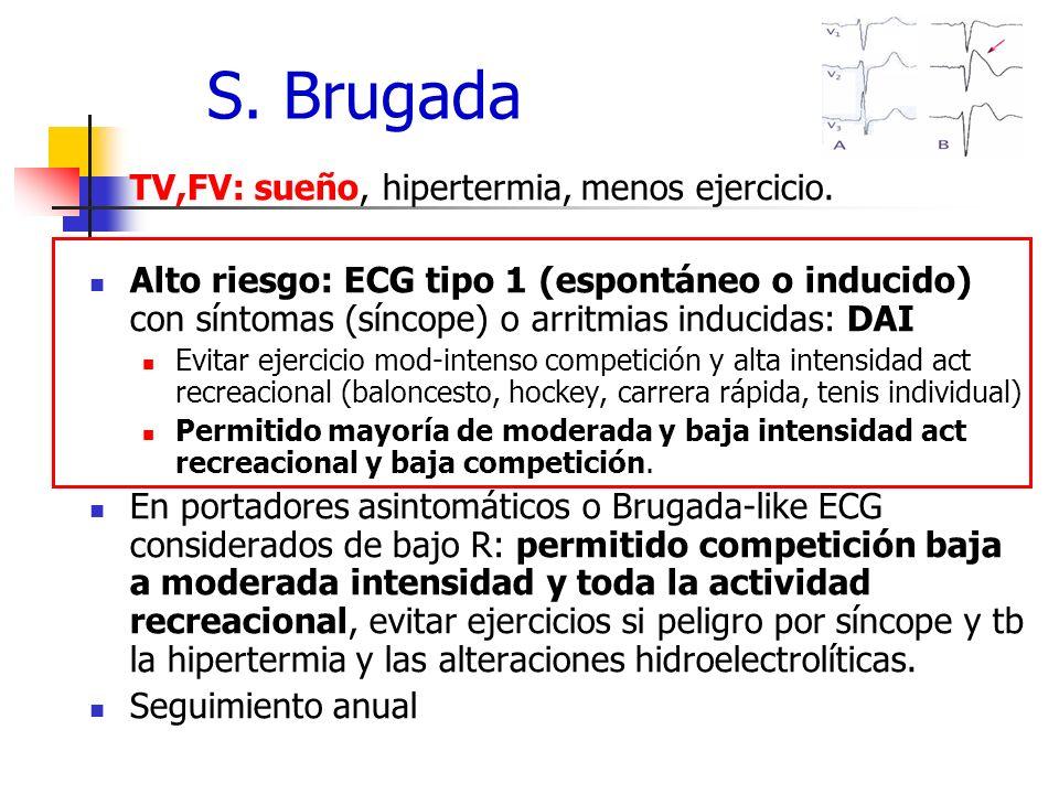 S. Brugada TV,FV: sueño, hipertermia, menos ejercicio.