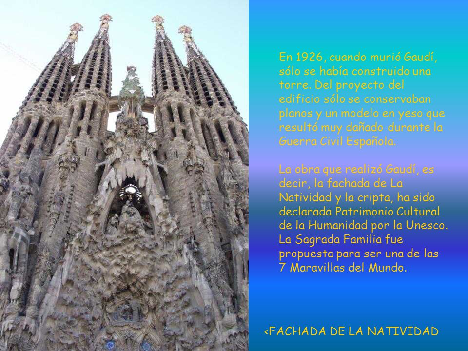 En 1926, cuando murió Gaudí, sólo se había construido una torre