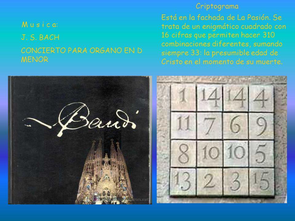 Criptograma Está en la fachada de La Pasión. Se. trata de un enigmático cuadrado con. 16 cifras que permiten hacer 310.