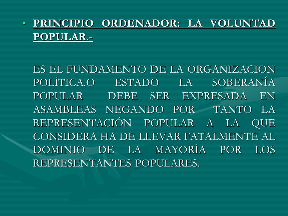 PRINCIPIO ORDENADOR: LA VOLUNTAD POPULAR.-
