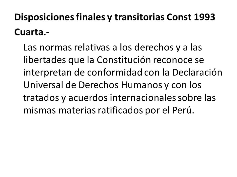 Disposiciones finales y transitorias Const 1993 Cuarta