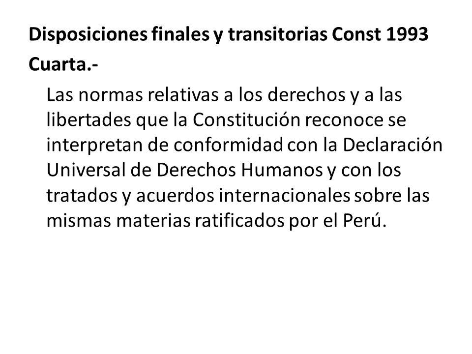 Disposiciones finales y transitorias Const 1993 Cuarta
