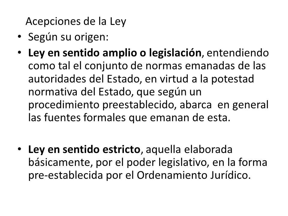 Acepciones de la Ley Según su origen: